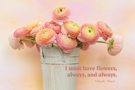 I must have flowers...