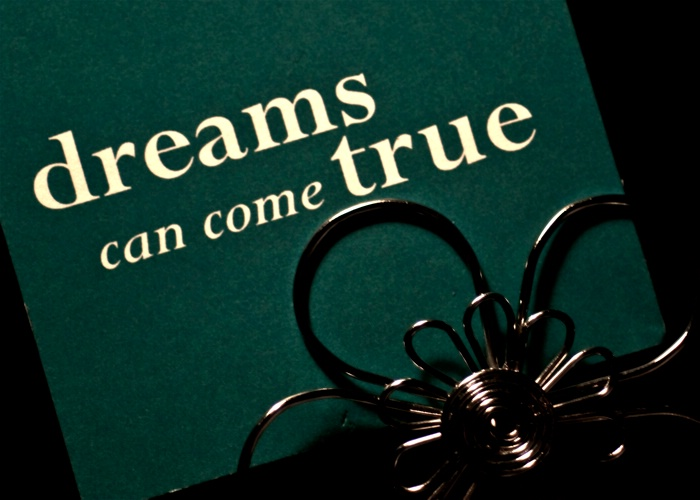 Yes...Dreams really CAN Come True!